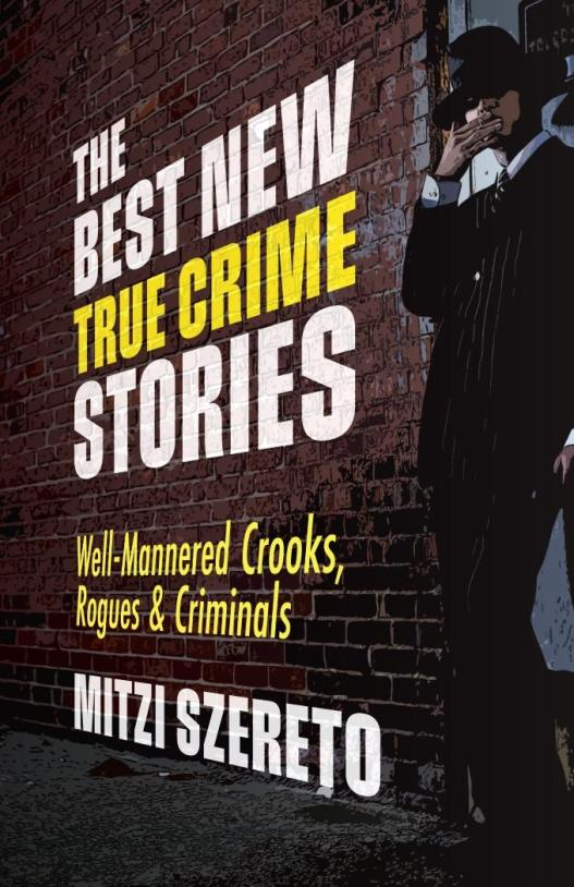 o-the-best-new-true-crime-stories-well-mannered-crooks-rogues-criminals
